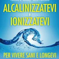 ALCALINIZZATEVI E IONIZZATEVI - LIBRO